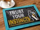 Dengarkan Insting Anda